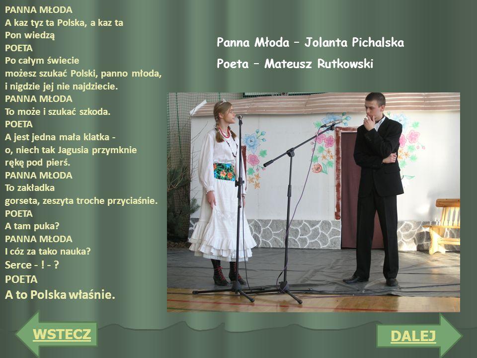 DALEJ WSTECZ A to Polska właśnie. Panna Młoda – Jolanta Pichalska