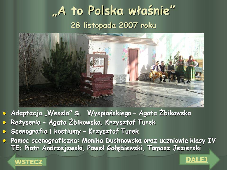 """""""A to Polska właśnie 28 listopada 2007 roku"""