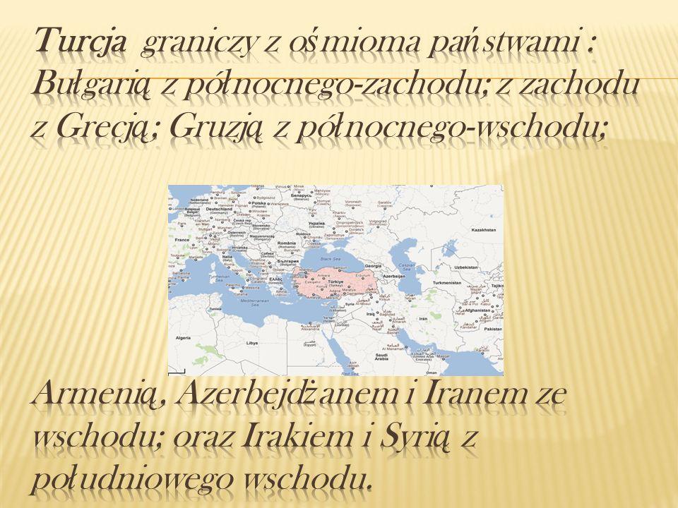 Turcja graniczy z ośmioma państwami : Bułgarią z północnego-zachodu; z zachodu z Grecją; Gruzją z północnego-wschodu; Armenią, Azerbejdżanem i Iranem ze wschodu; oraz Irakiem i Syrią z południowego wschodu.