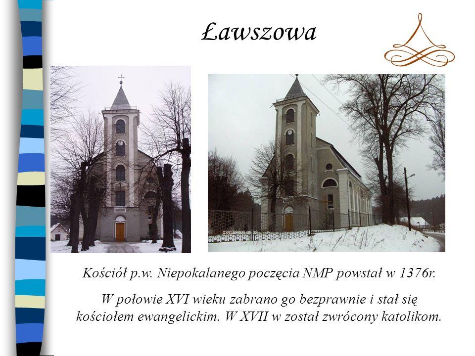 Kościół p.w. Niepokalanego poczęcia NMP powstał w 1376r.