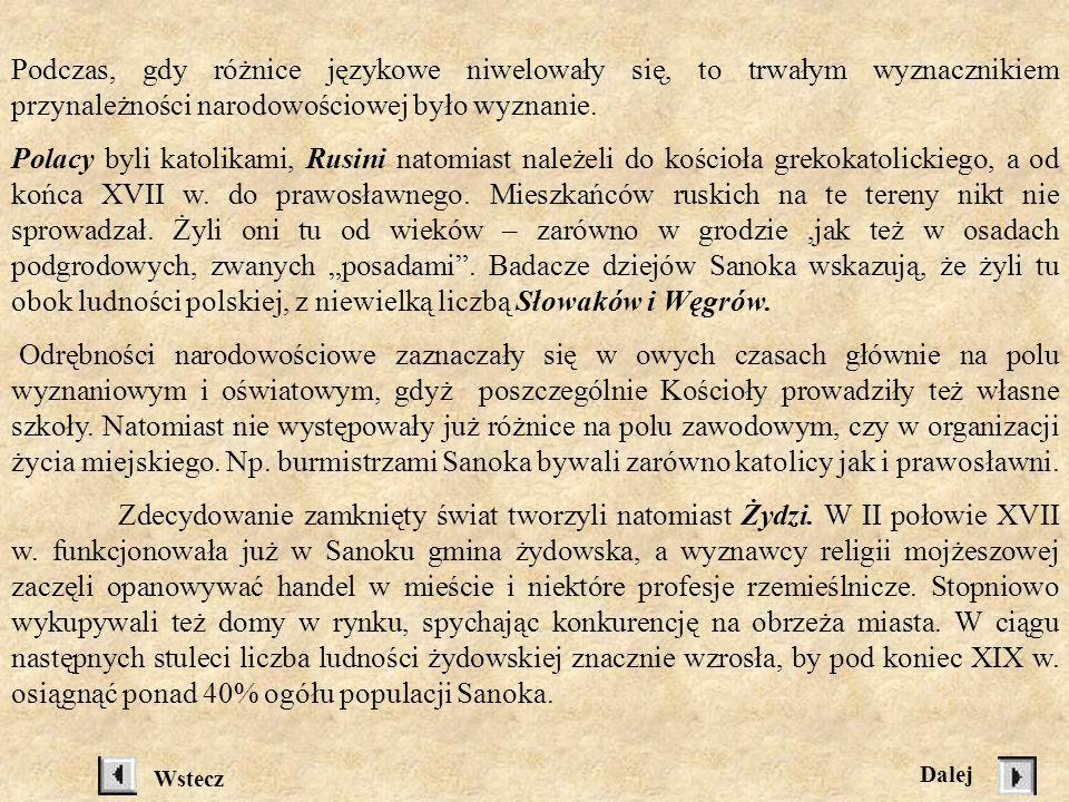 Podczas, gdy różnice językowe niwelowały się, to trwałym wyznacznikiem przynależności narodowościowej było wyznanie.
