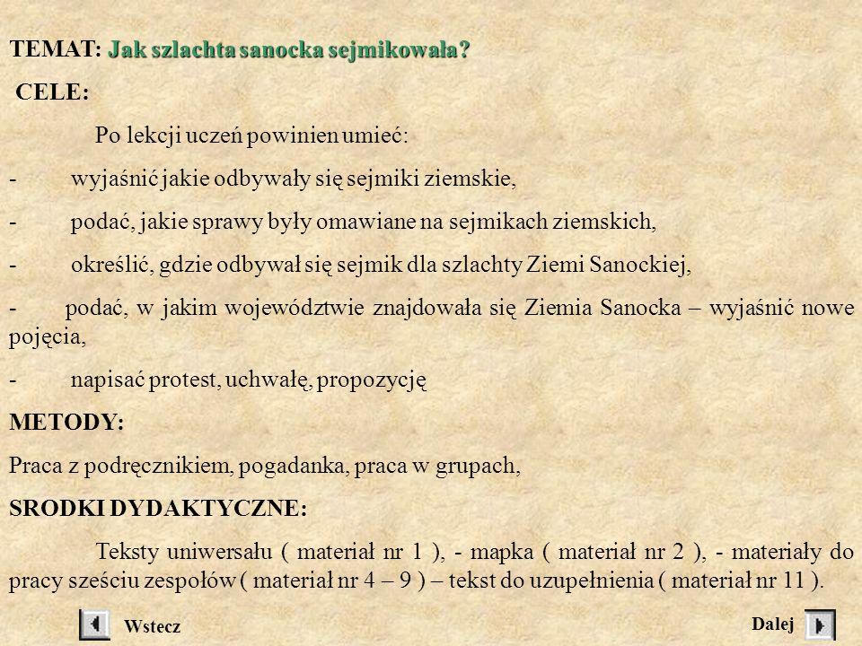 TEMAT: Jak szlachta sanocka sejmikowała CELE: