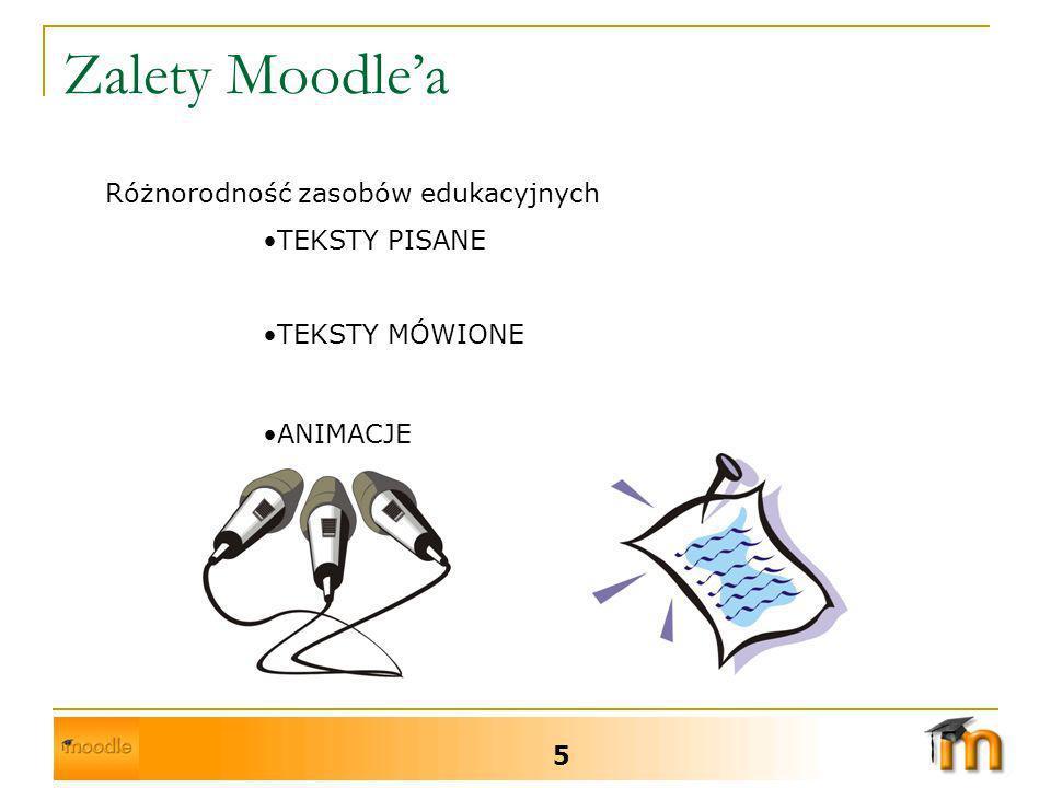 Zalety Moodle'a Różnorodność zasobów edukacyjnych TEKSTY PISANE