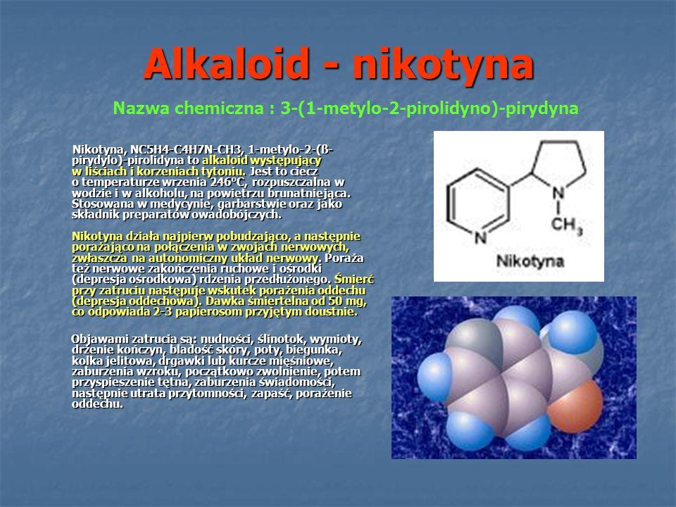 Nazwa chemiczna : 3-(1-metylo-2-pirolidyno)-pirydyna