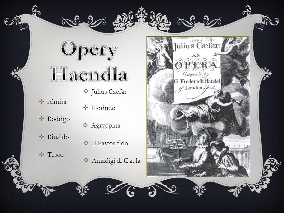 Opery Haendla Julius Caefar Almira Florindo Rodrigo Agryppina Rinaldo