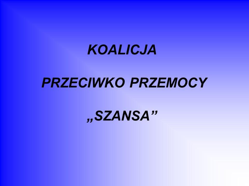 """KOALICJA PRZECIWKO PRZEMOCY """"SZANSA"""