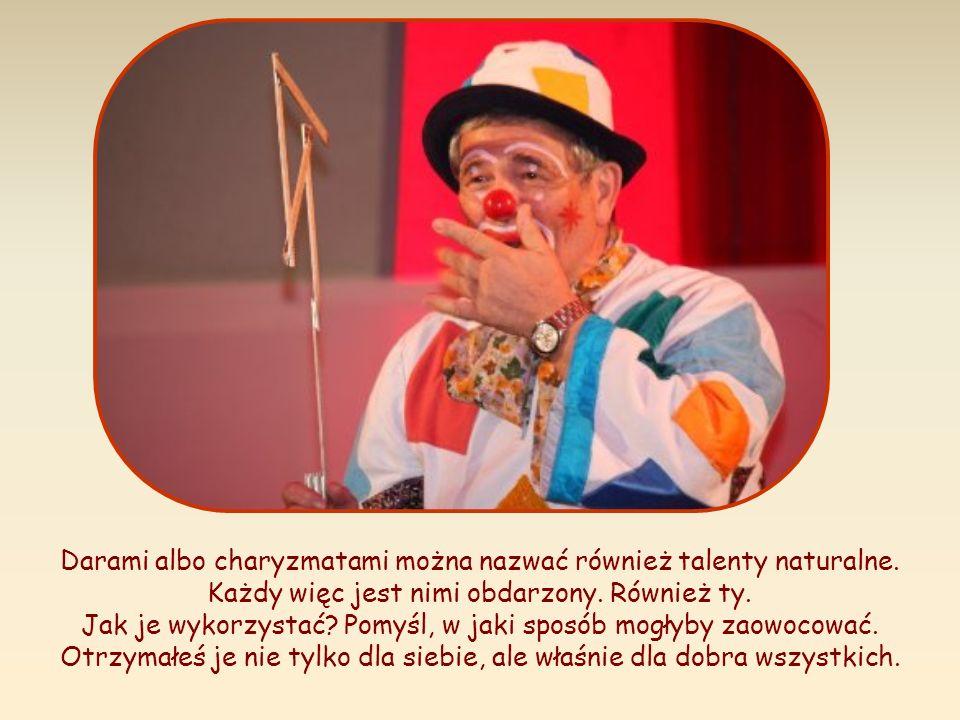 Darami albo charyzmatami można nazwać również talenty naturalne