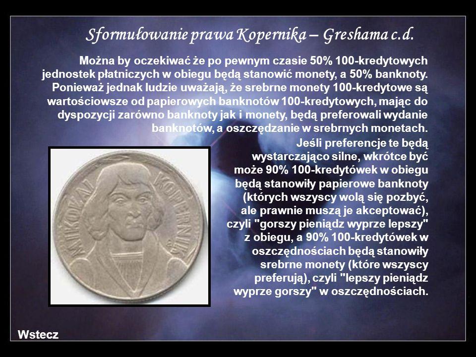 Sformułowanie prawa Kopernika – Greshama c.d.