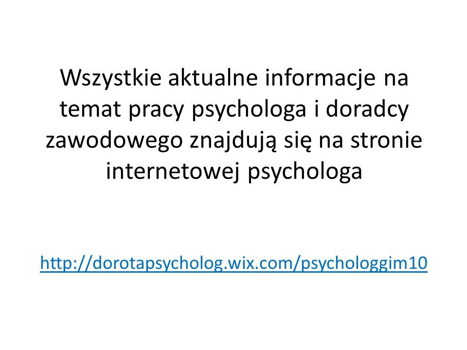 Wszystkie aktualne informacje na temat pracy psychologa i doradcy zawodowego znajdują się na stronie internetowej psychologa