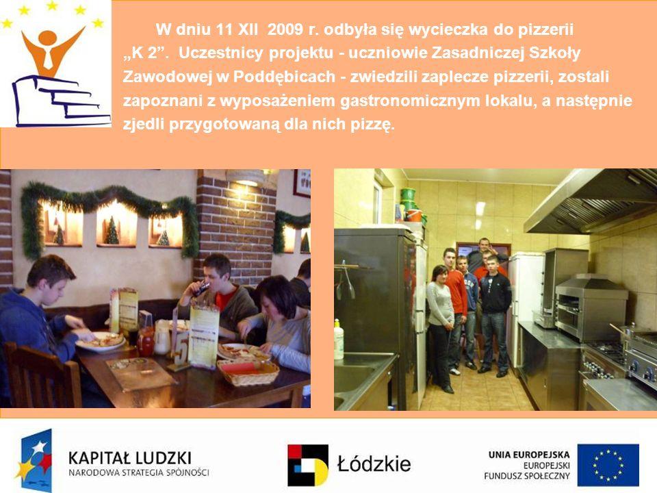 """W dniu 11 XII 2009 r. odbyła się wycieczka do pizzerii """"K 2"""