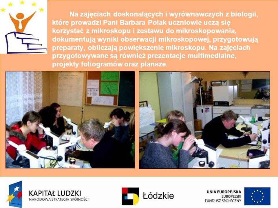 Na zajęciach doskonalących i wyrównawczych z biologii, które prowadzi Pani Barbara Polak uczniowie uczą się korzystać z mikroskopu i zestawu do mikroskopowania, dokumentują wyniki obserwacji mikroskopowej, przygotowują preparaty, obliczają powiększenie mikroskopu.