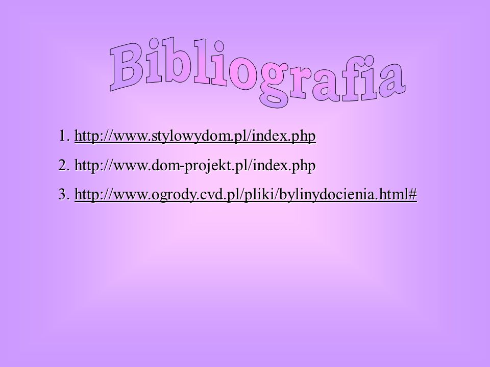 Bibliografia 1. http://www.stylowydom.pl/index.php