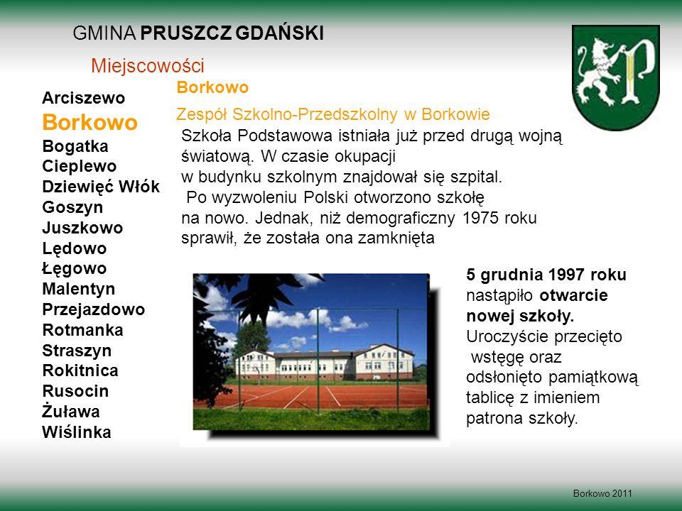 Borkowo GMINA PRUSZCZ GDAŃSKI Miejscowości Borkowo Arciszewo