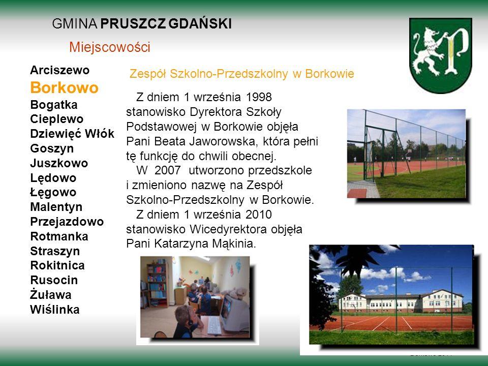 Borkowo GMINA PRUSZCZ GDAŃSKI Miejscowości Arciszewo