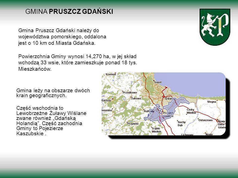 GMINA PRUSZCZ GDAŃSKIGmina Pruszcz Gdański należy do województwa pomorskiego, oddalona jest o 10 km od Miasta Gdańska.