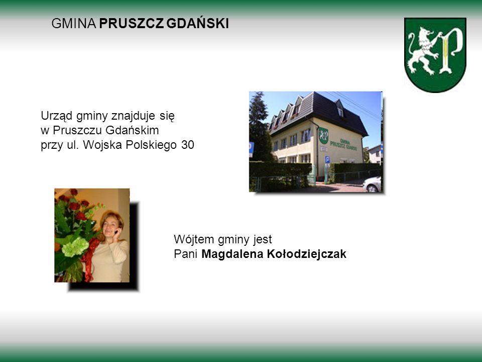 GMINA PRUSZCZ GDAŃSKIUrząd gminy znajduje się w Pruszczu Gdańskim przy ul. Wojska Polskiego 30. Wójtem gminy jest Pani Magdalena Kołodziejczak.