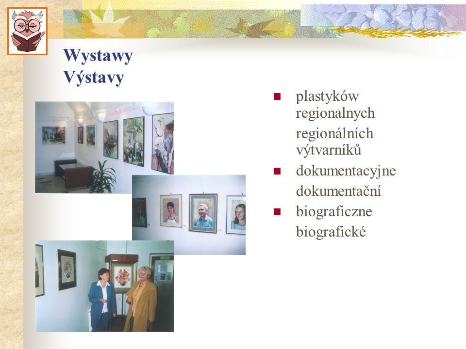 Wystawy Výstavy plastyków regionalnych regionálních výtvarníků