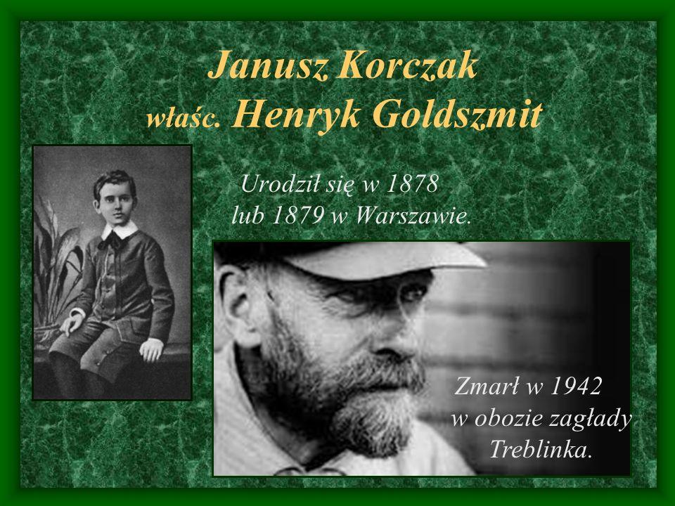 Janusz Korczak właśc. Henryk Goldszmit