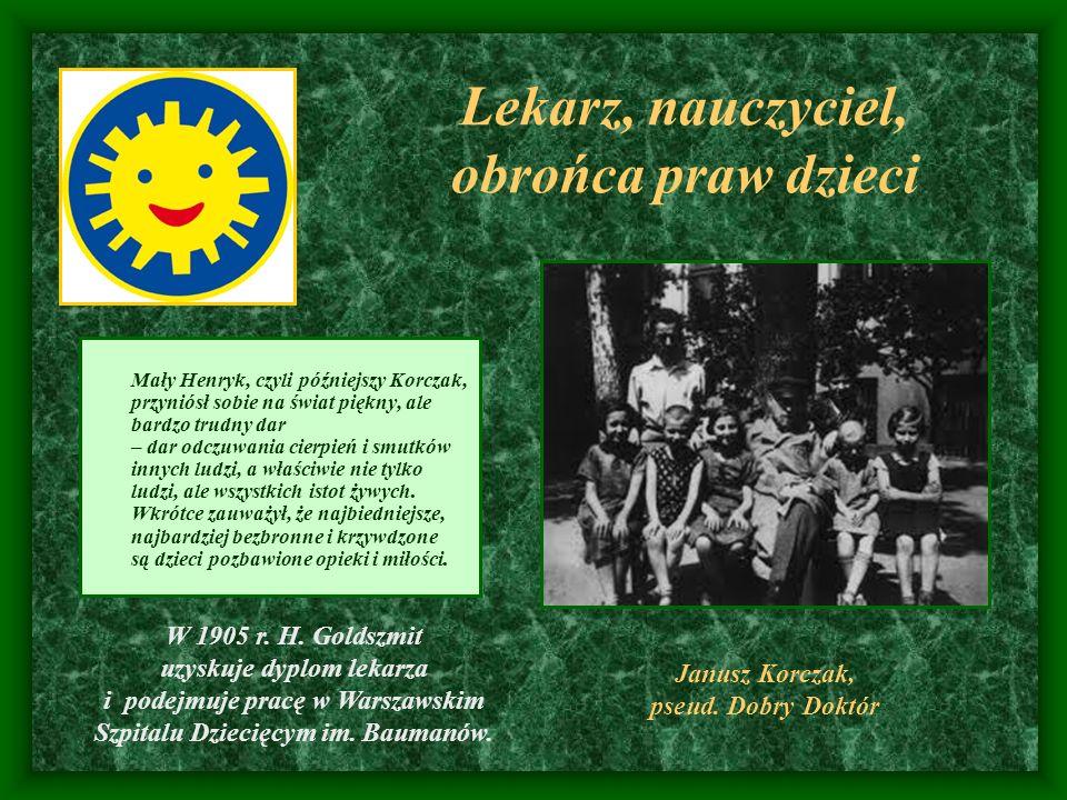 Janusz Korczak, pseud. Dobry Doktór