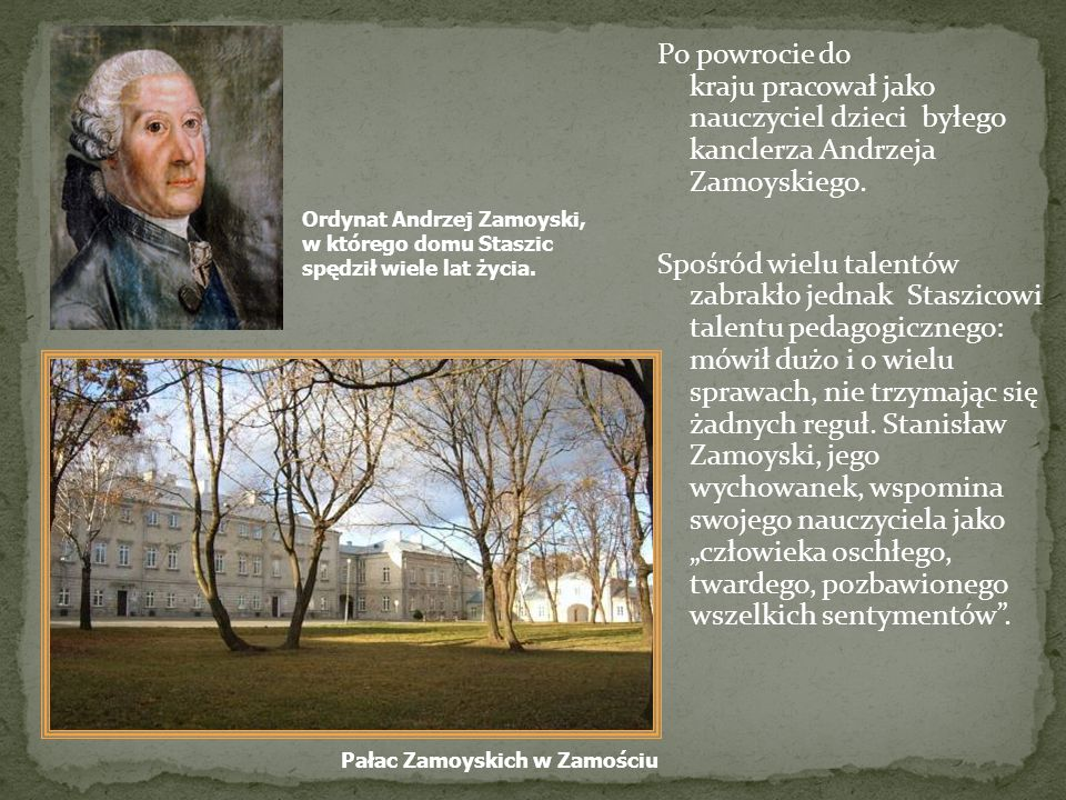 Po powrocie do kraju pracował jako nauczyciel dzieci byłego kanclerza Andrzeja Zamoyskiego.