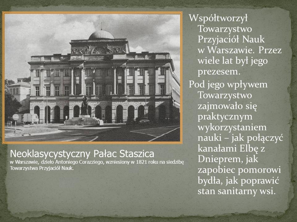 Współtworzył Towarzystwo Przyjaciół Nauk w Warszawie