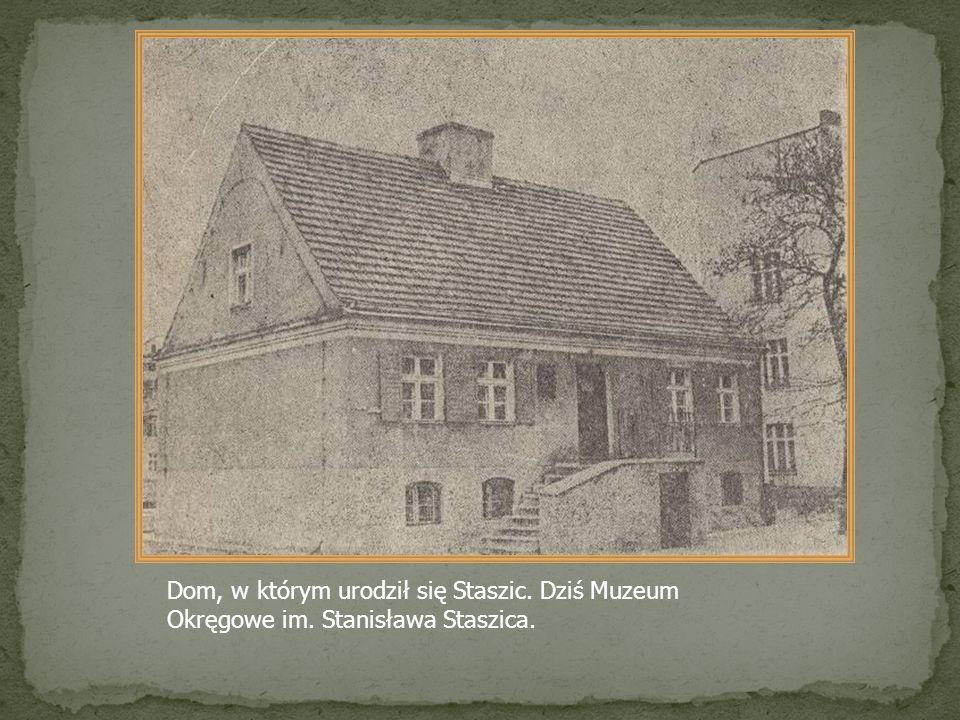 Dom, w którym urodził się Staszic. Dziś Muzeum Okręgowe im