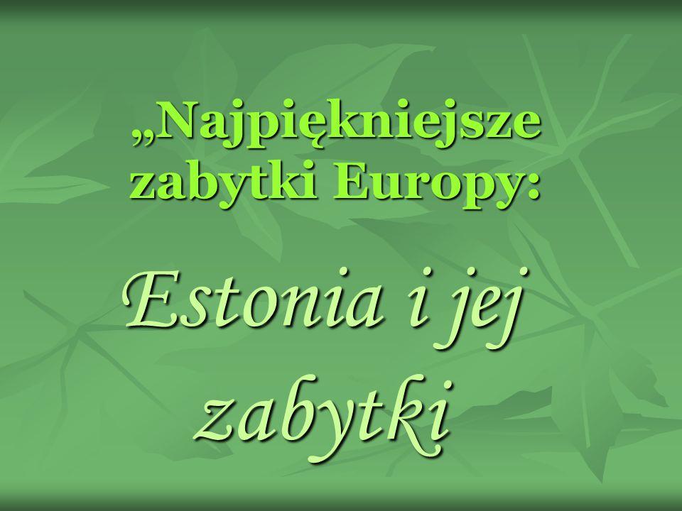 """""""Najpiękniejsze zabytki Europy:"""