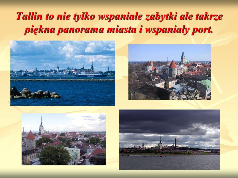 Tallin to nie tylko wspaniałe zabytki ale takrze piękna panorama miasta i wspaniały port.