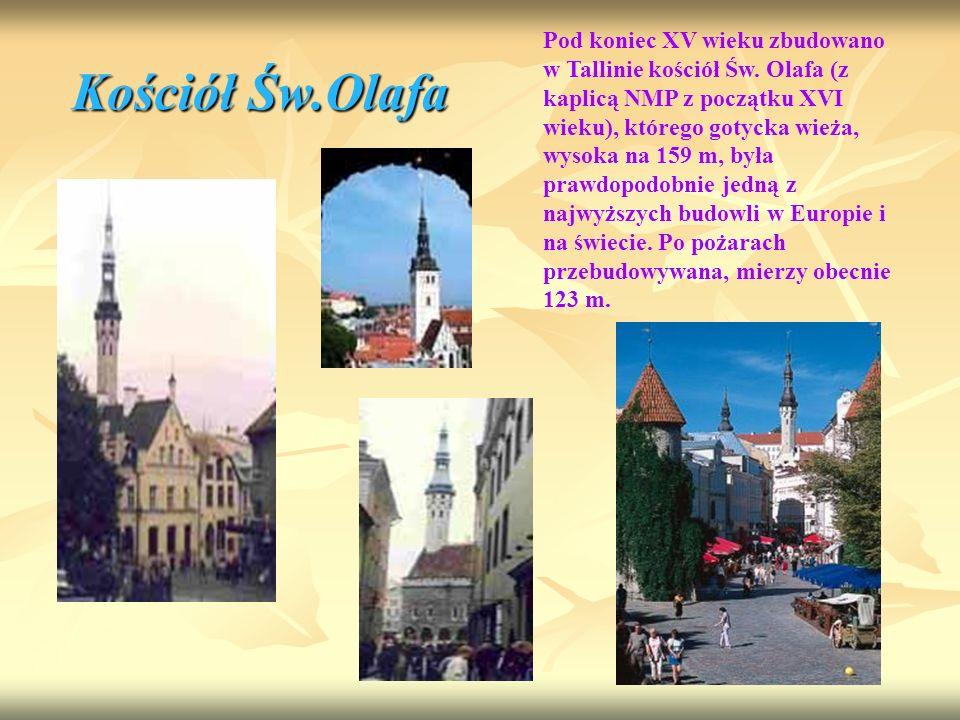 Pod koniec XV wieku zbudowano w Tallinie kościół Św