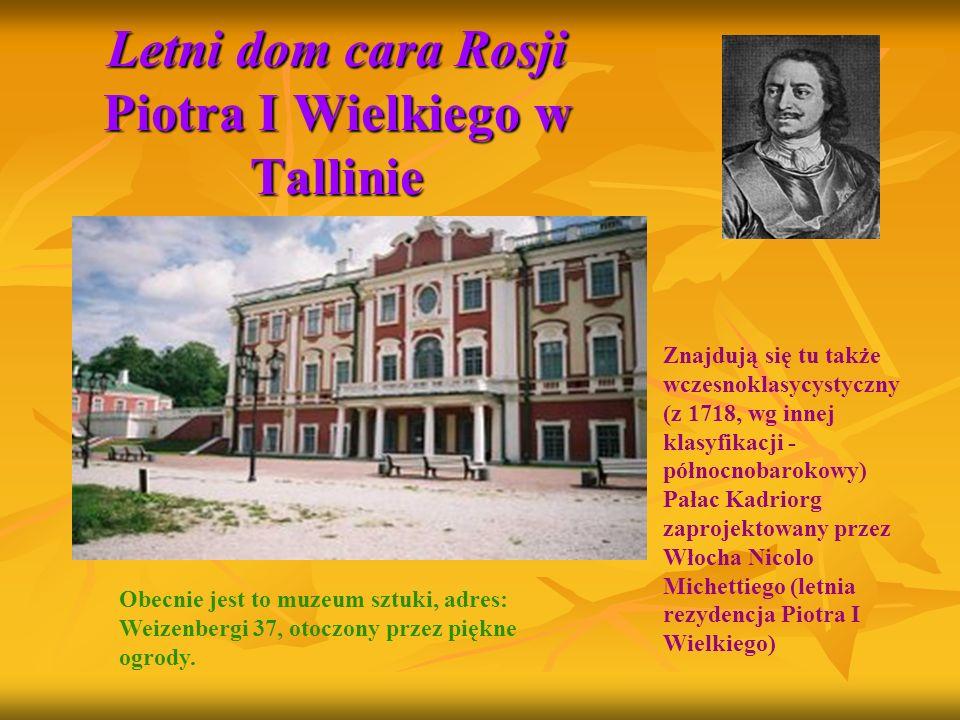 Letni dom cara Rosji Piotra I Wielkiego w Tallinie