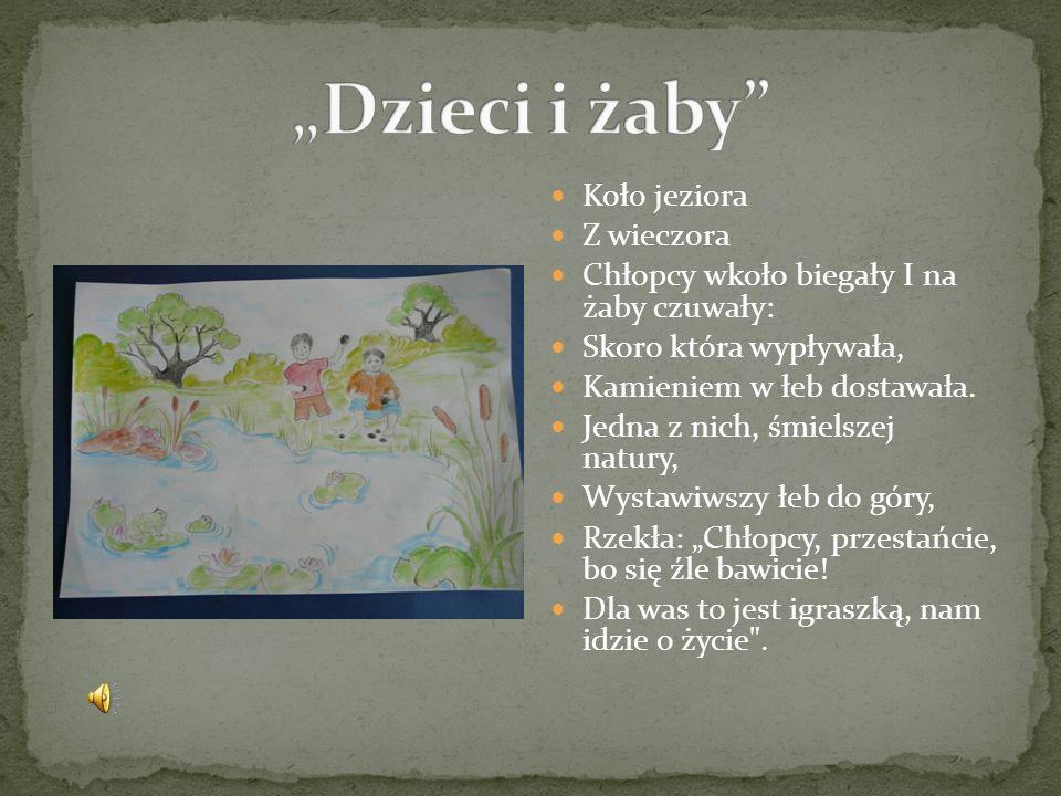 """""""Dzieci i żaby Koło jeziora Z wieczora"""