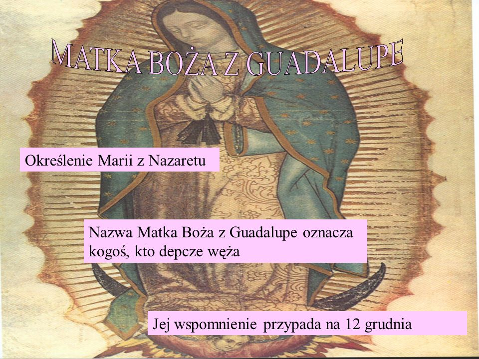 MATKA BOŻA Z GUADALUPE Określenie Marii z Nazaretu