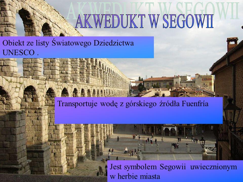 AKWEDUKT W SEGOWII Obiekt ze listy Światowego Dziedzictwa UNESCO .