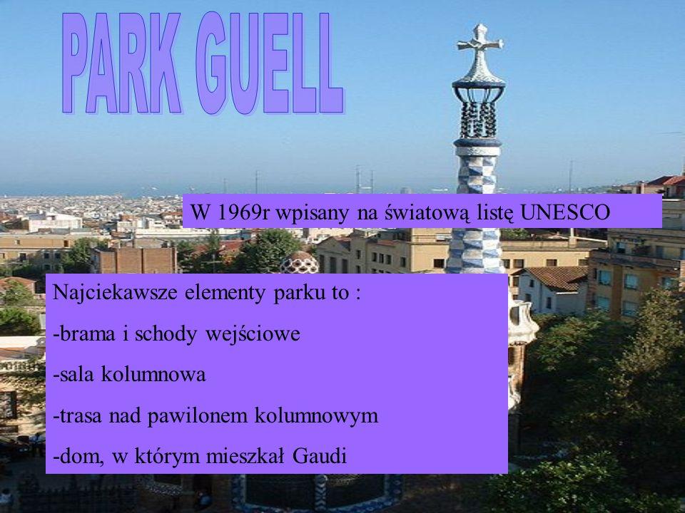 PARK GUELL W 1969r wpisany na światową listę UNESCO