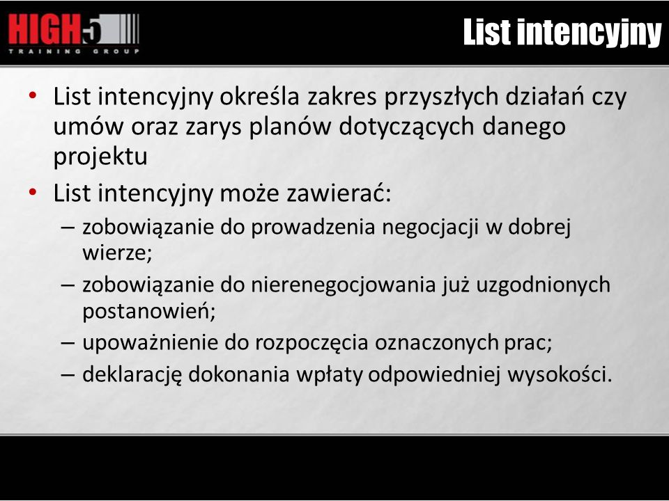 List intencyjny List intencyjny określa zakres przyszłych działań czy umów oraz zarys planów dotyczących danego projektu.
