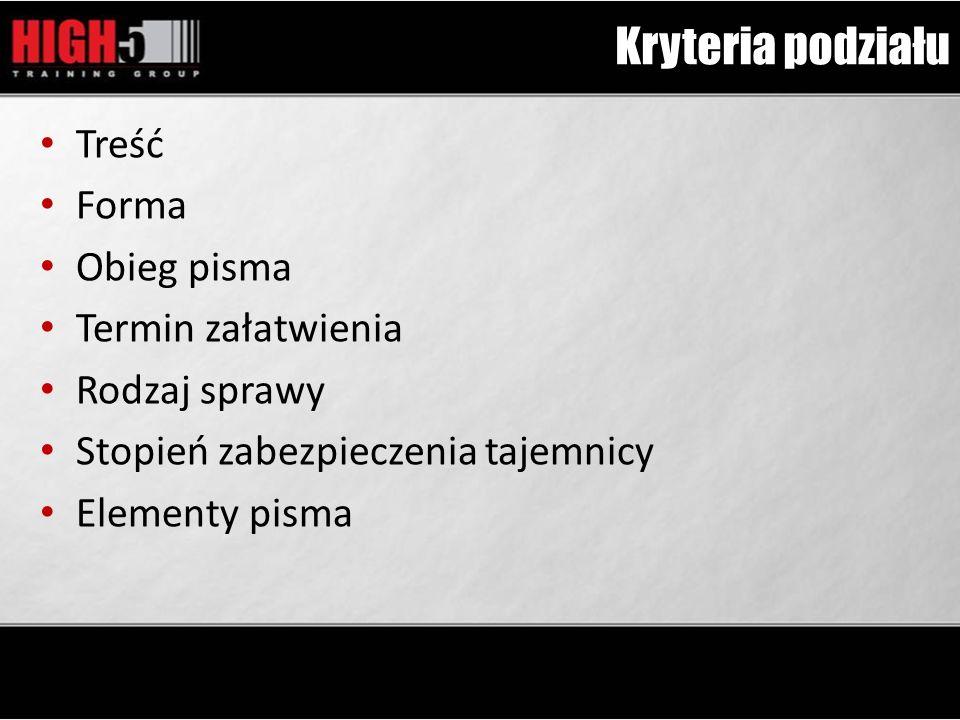 Kryteria podziału Treść Forma Obieg pisma Termin załatwienia