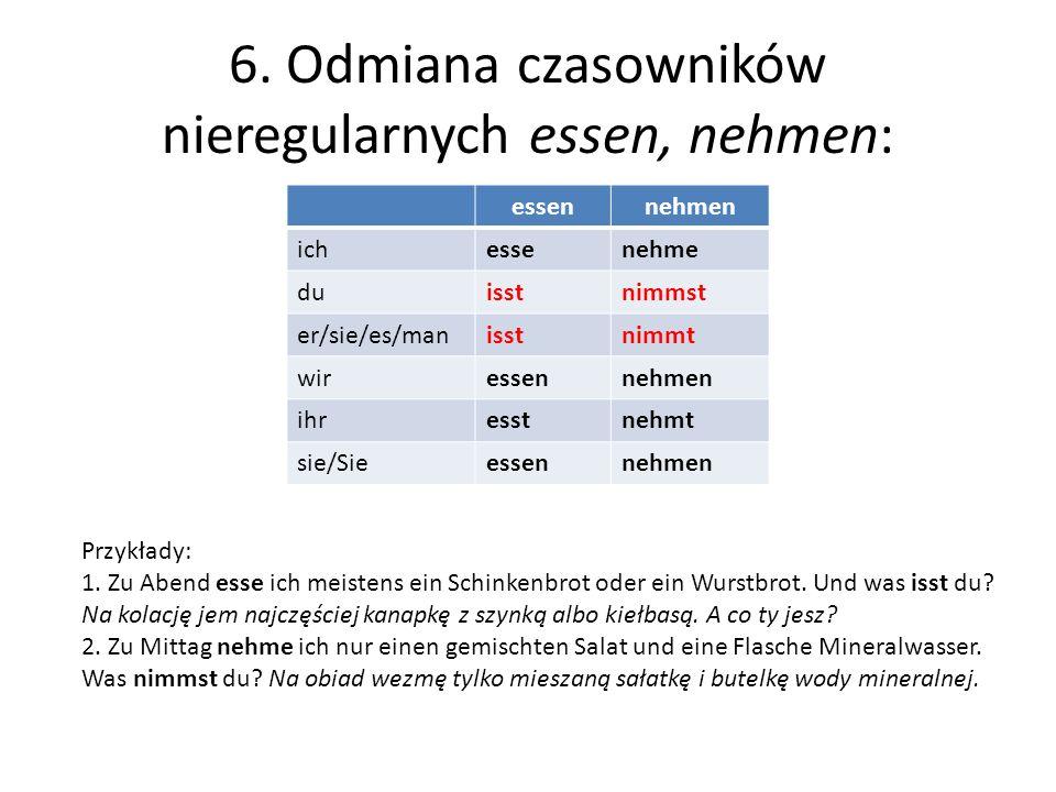 6. Odmiana czasowników nieregularnych essen, nehmen: