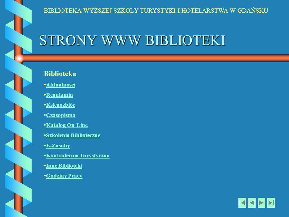 STRONY WWW BIBLIOTEKI Biblioteka Aktualności Regulamin Księgozbiór