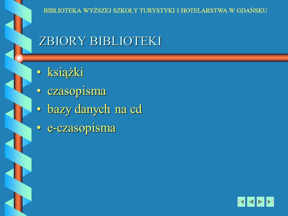 ZBIORY BIBLIOTEKI książki czasopisma bazy danych na cd e-czasopisma
