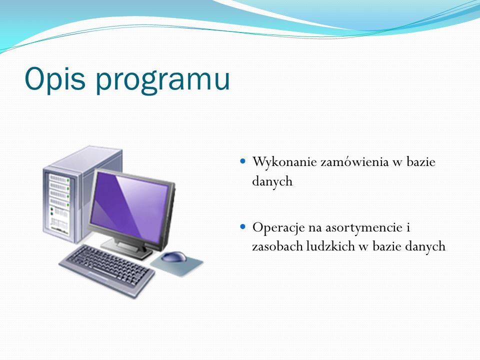 Opis programu Wykonanie zamówienia w bazie danych