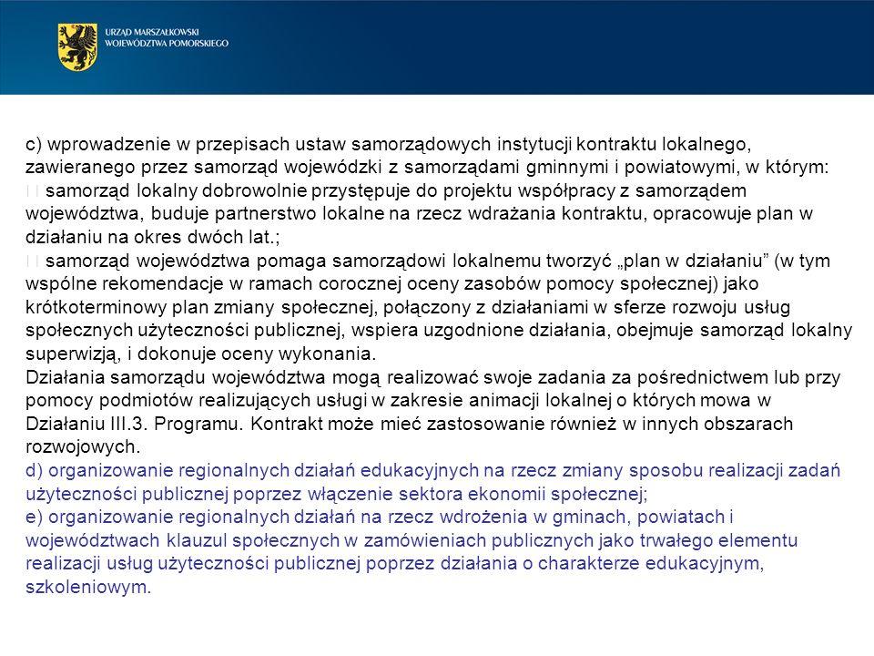 c) wprowadzenie w przepisach ustaw samorządowych instytucji kontraktu lokalnego, zawieranego przez samorząd wojewódzki z samorządami gminnymi i powiatowymi, w którym: