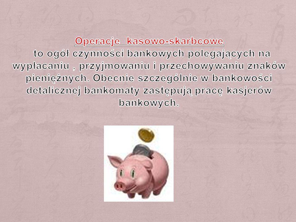Operacje kasowo-skarbcowe to ogół czynności bankowych polegających na wypłacaniu , przyjmowaniu i przechowywaniu znaków pieniężnych.
