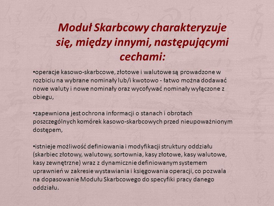 Moduł Skarbcowy charakteryzuje się, między innymi, następującymi cechami: