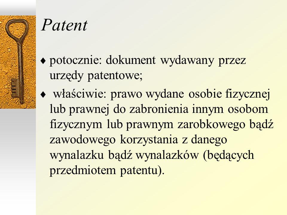 Patent potocznie: dokument wydawany przez urzędy patentowe;