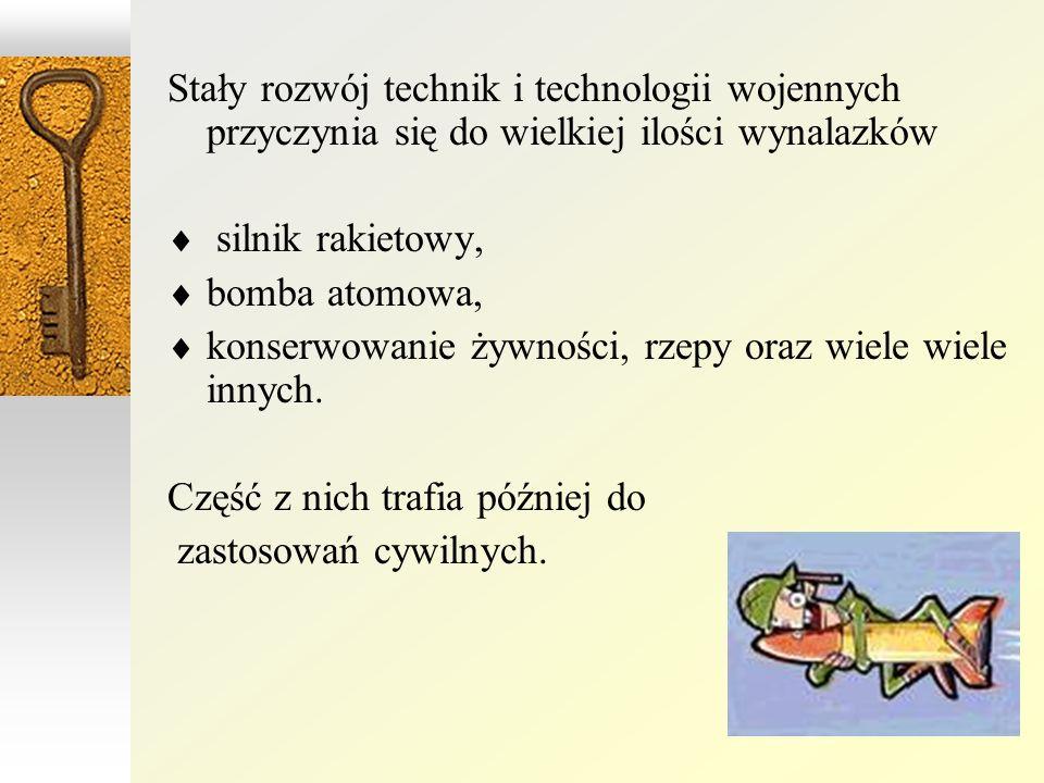 Stały rozwój technik i technologii wojennych przyczynia się do wielkiej ilości wynalazków