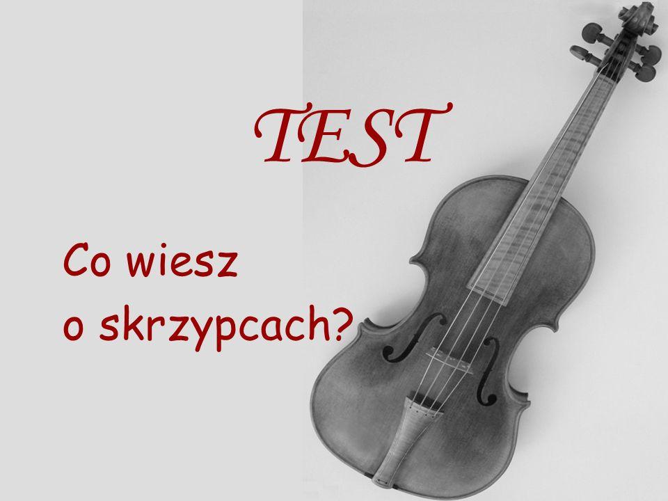 TEST Co wiesz o skrzypcach