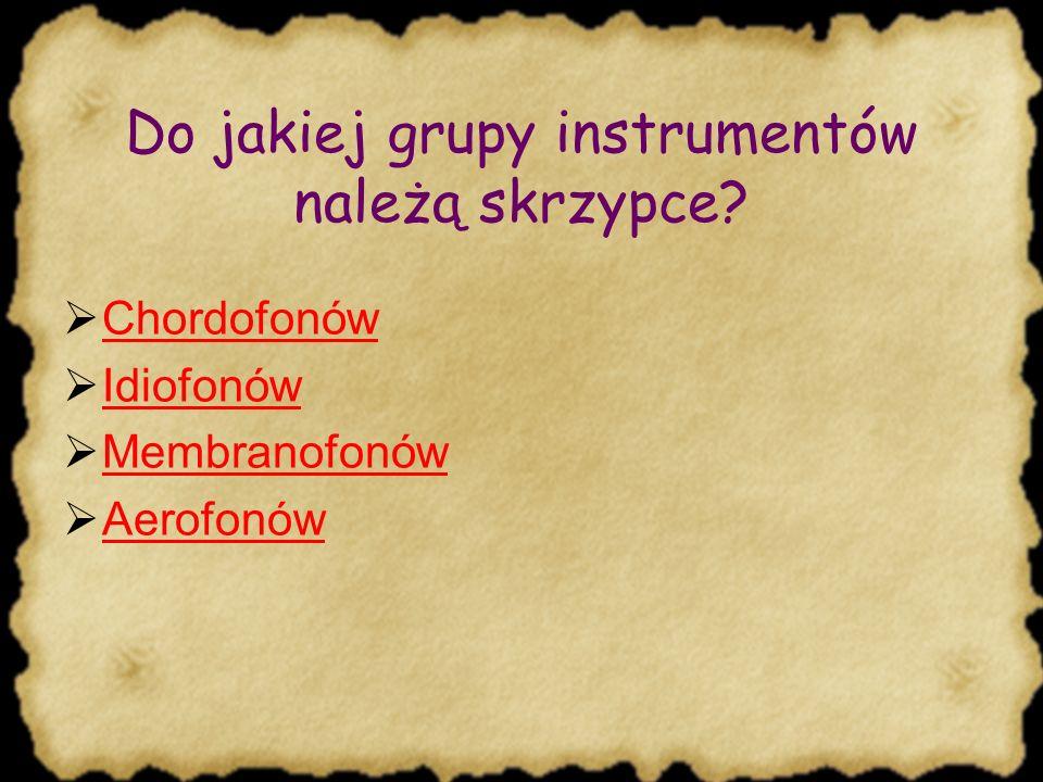 Do jakiej grupy instrumentów należą skrzypce