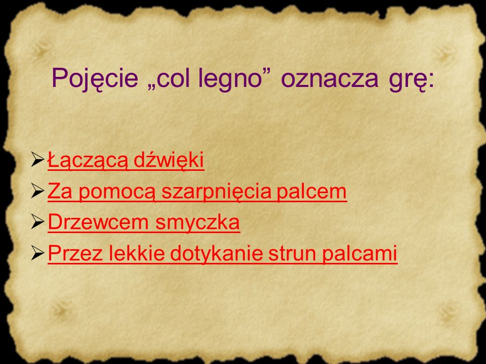 """Pojęcie """"col legno oznacza grę:"""