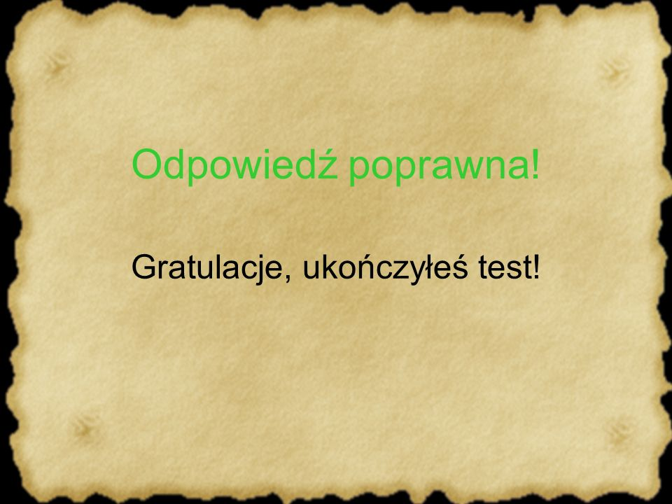 Gratulacje, ukończyłeś test!
