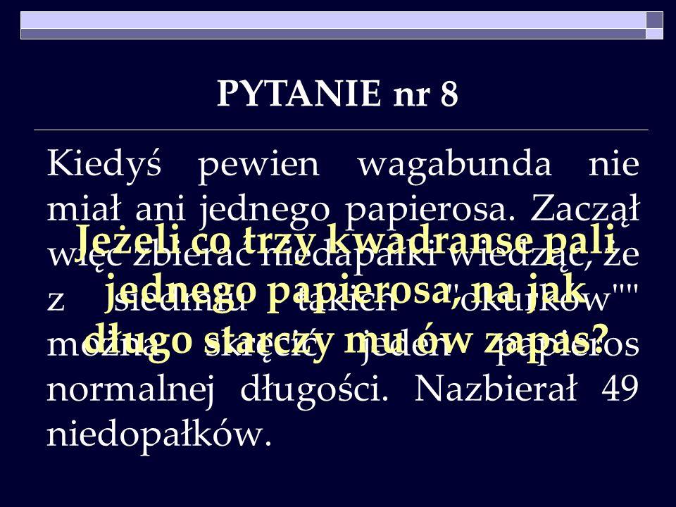 PYTANIE nr 8